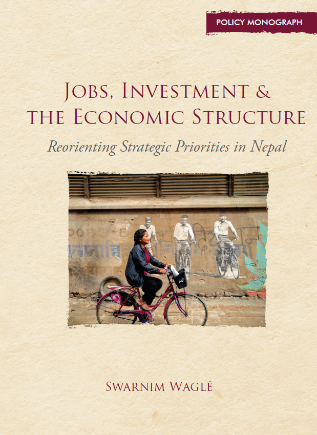 Jobs, Investment And The Economic Structure: Reorienting Policy Priorities In Nepal